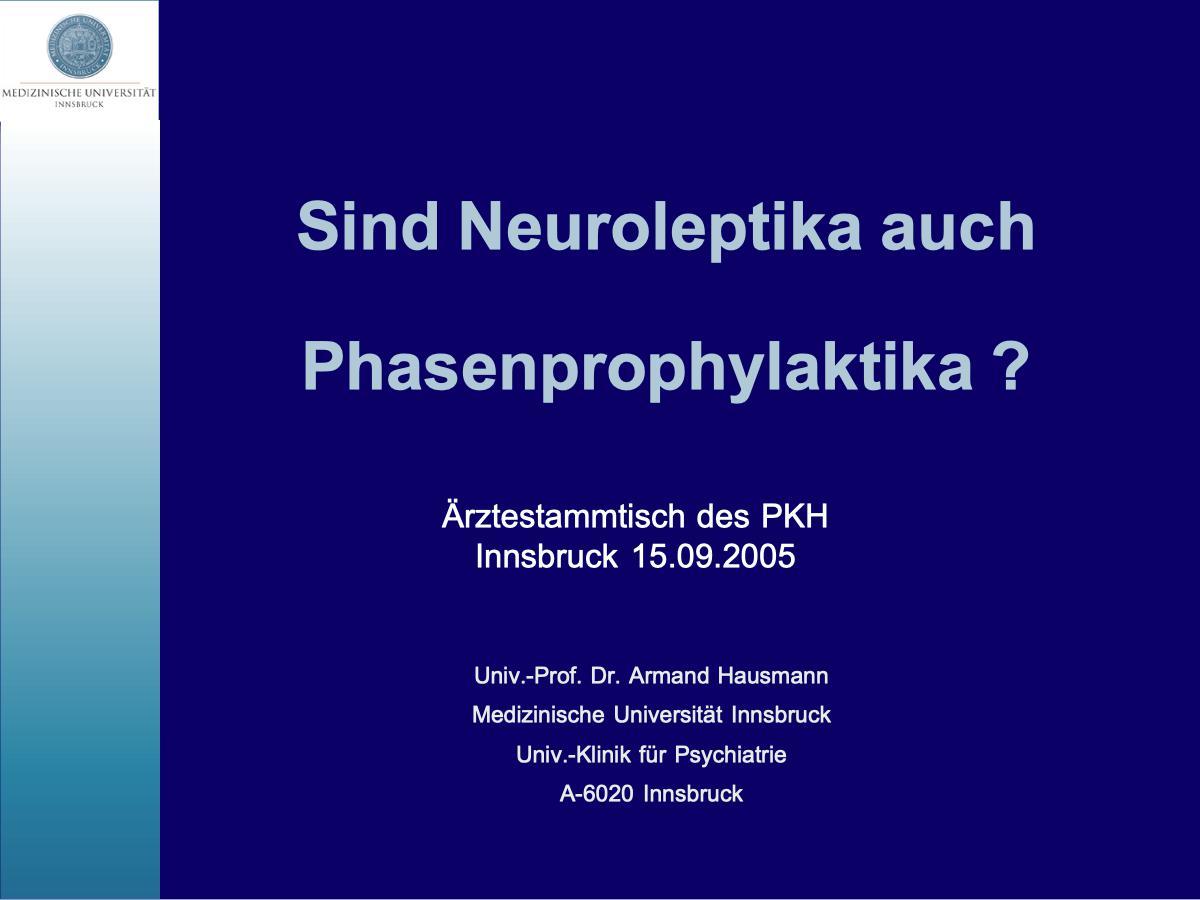 Sind Neuroleptika auch Phasenprophylaktika? - Psychiater